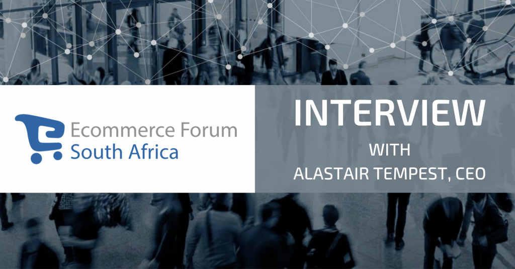 Interview with Alastair Tempest of Ecommerce Forum South Africa